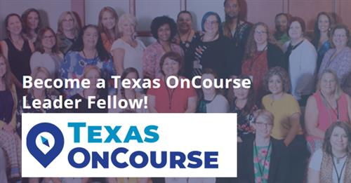 Become a Texas OnCourse Leader Fellow