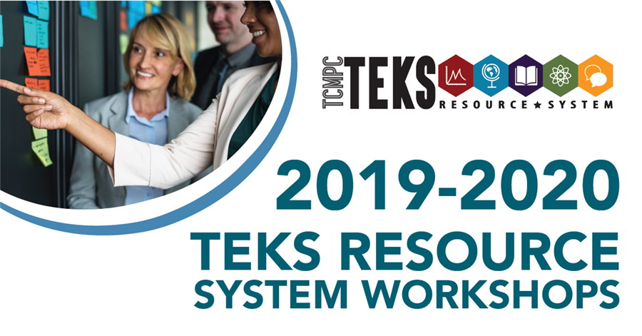 2019–2020 TEKS Resource System Workshops
