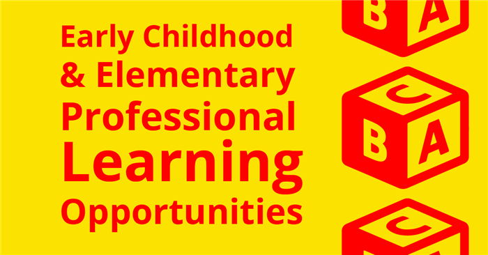 Early Childhood & Elementary Professional Learning Opportunities