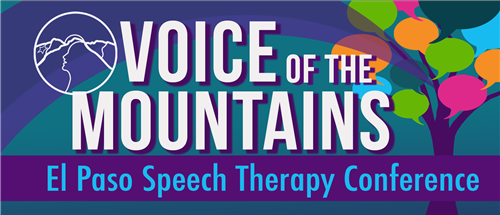 Voice of the Mountains El Paso Speech Therapy Conference