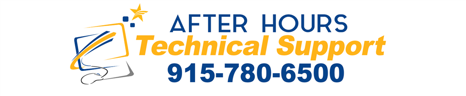 After Hours Tech Support call 915-780-6500