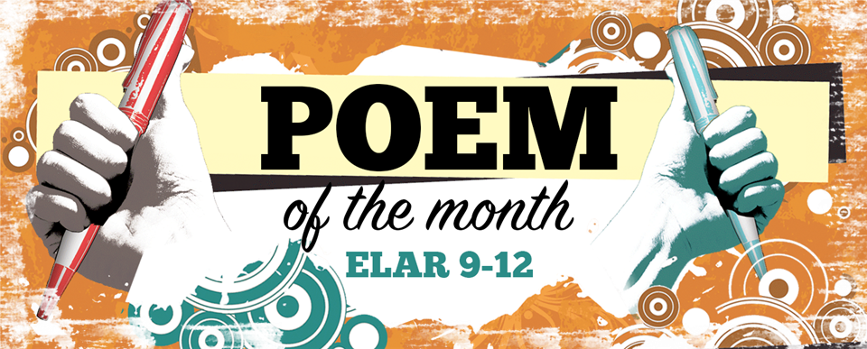 Poem of the Month provided by ELAR 9-12