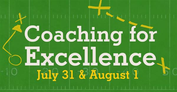 7/31/18 & 8/1/18 - Coaching for Excellence