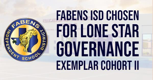 Fabens ISD Chosen for Lone Star Governance Exemplar Cohort II