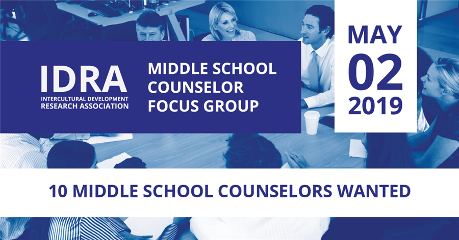 05/02/2019—IDRA Middle School Counselor Focus Group