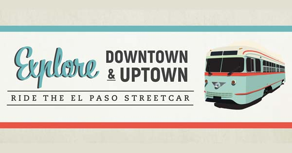 Explore Downtown and Uptown: Ride the El Paso Streetcar