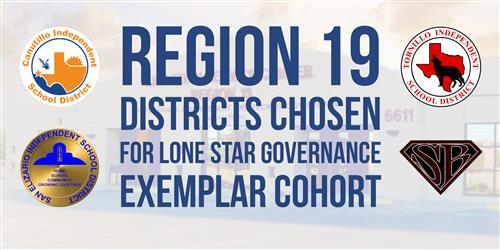 Region 19 Districts Chosen For Lone Star Governance Exemplar Cohort
