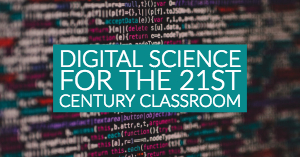 12/13/2018—Digital Science for the 21st Century Classroom