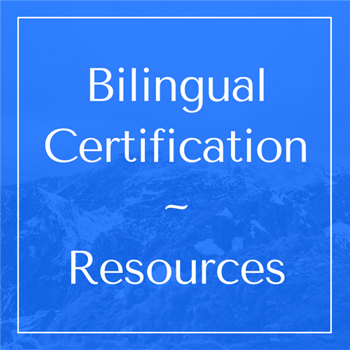 Bilingual Certification~Resources
