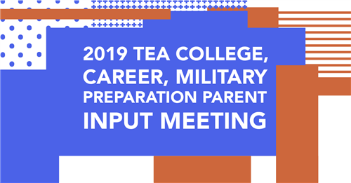 2019 TEA CTE Parent Meeting