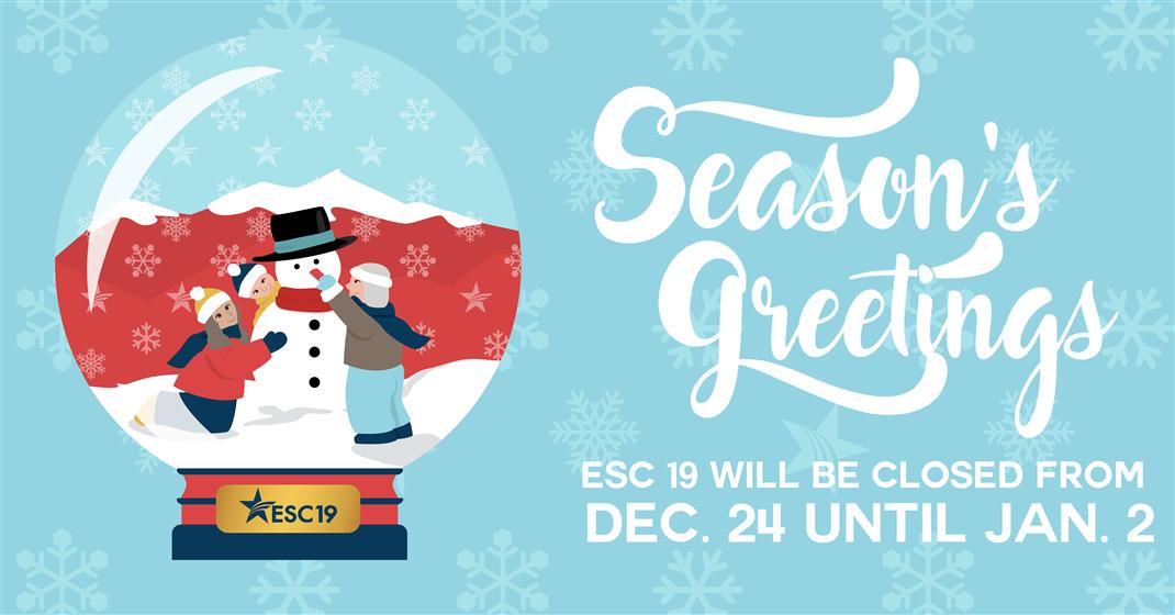 happy holidays from education service center region 19 esc region 19 will be closed